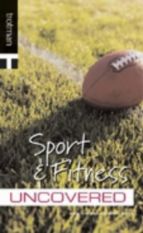 Sport and Fitness Uncovered (Careers Uncovered)