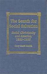 Search for Social Salvation: Social Christianity and America, 1880-1925
