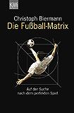 Die Fußball-Matrix: Auf der Suche nach dem perfekten Spiel (KiWi)