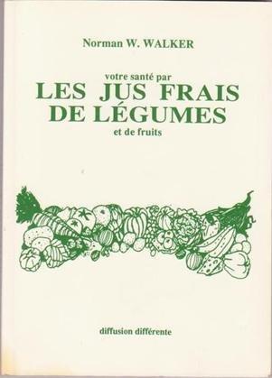 Votre Santé Par Les Jus Frais De Légumes Et De Fruits