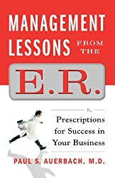 Management Lessons from the E.R.: Prescriptions for Success in Your Business (English Edition)