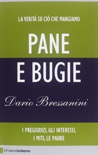 Pane e bugie (Reverse) di Bressanini, Dario (2013) Tapa blanda