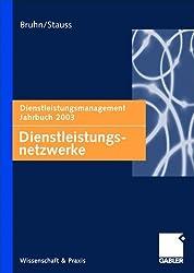 Dienstleistungsnetzwerke: Dienstleistungsmanagement Jahrbuch 2003