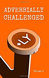 Adverbially Challenged Volume 4