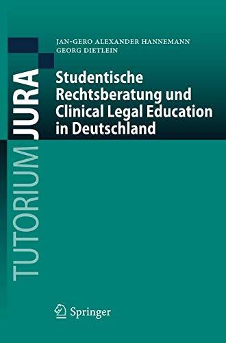 Studentische Rechtsberatung und Clinical Legal Education in Deutschland (Tutorium Jura)
