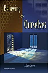 Believing as Ourselves