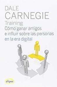 Cómo ganar amigos en la era digital par Dale Carnegie