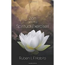 Zen and the Spiritual Exercises by Ruben L. F. Habito (2013-10-01)