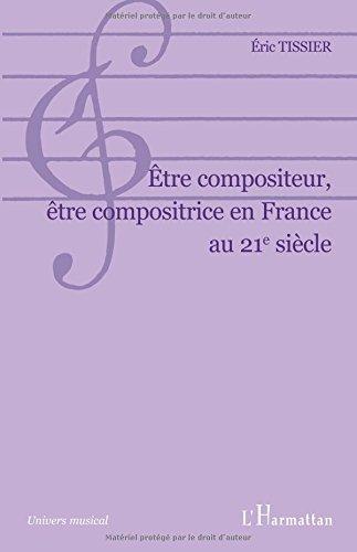 Etre compositeur, être compositrice en France au 21e siècle