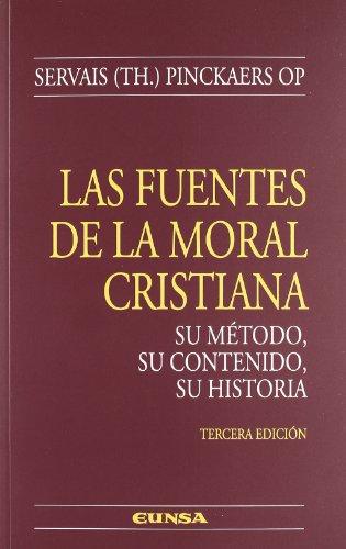las fuentes de la moral cristiana, su método, su contenido, su historia (Colección teológica) por Servais