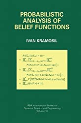 Probabilistic Analysis of Belief Functions (IFSR International Series in Systems Science and Systems Engineering)