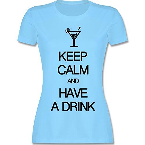 Keep calm - Keep calm and have a drink - tailliertes Premium T-Shirt mit Rundhalsausschnitt für Damen Hellblau