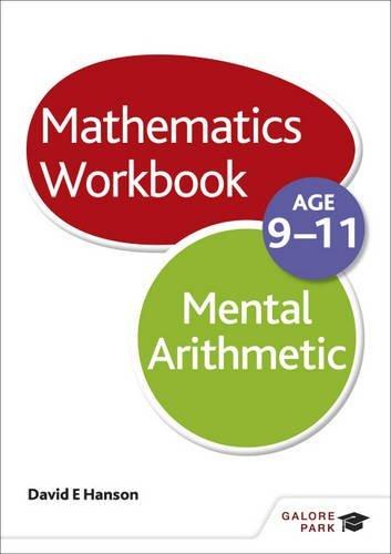 Mental Arithmetic Workbook Age 9-11 by Hanson, David E (September 26, 2014) Paperback
