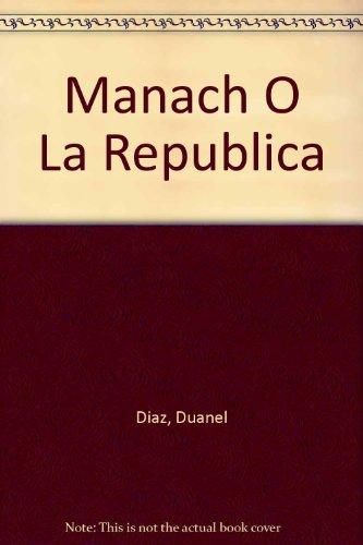 Manach O La Republica por Duanel Diaz