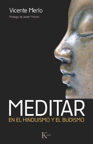 Meditar: En el Hinduismo y el Budismo por Vicente Merlo