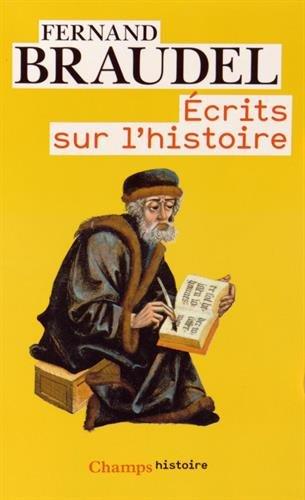 Ecrits sur l'histoire par Fernand Braudel