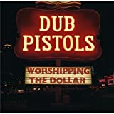 Worshipping the dollar / Dub Pistols | Red Star Lion