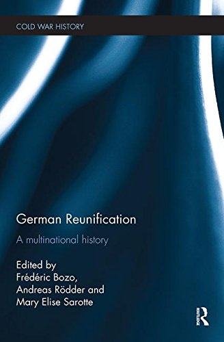 German Reunification: A Multinational History (Cold War History)