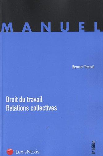 Droit du travail - Relations collectives par Bernard Teyssié