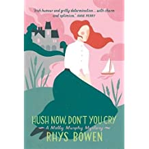 Hush Now, Don't You Cry (Molly Murphy) by Rhys Bowen (2014-07-03)