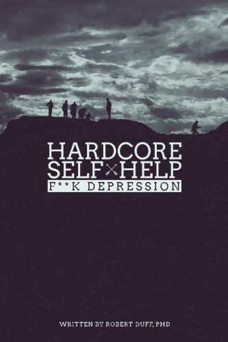 PDF][Download] Hardcore Self Help: F**k Depression: Volume 2