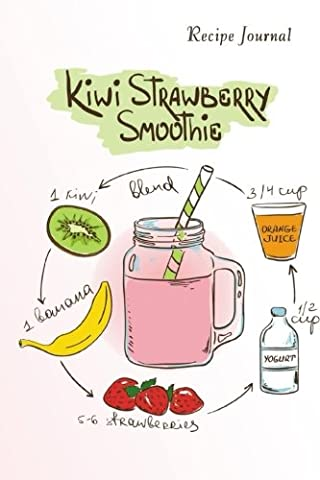 Recipe Journal: Kiwi Strawberry Smoothie Recipe Cooking Journal, Lined and Numbered Blank Cookbook 6 x 9, 150 Pages (Recipe Journals) (Cooking Journals)