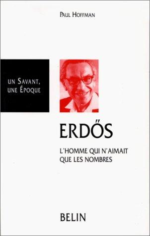 Erdös, l'homme qui n'aimait que les nombres