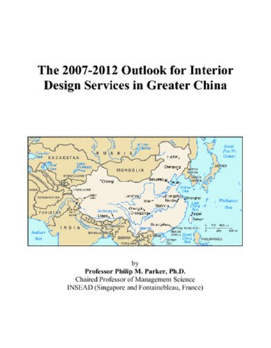 The 2007-2012 Outlook for Interior Design Services in Greater China