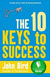 [The 10 Keys to Success] (By: John Bird) [published: May, 2011]