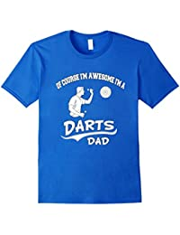 Of Course I'm Awesome I'm Darts Dad Great Gifts Men T-shirt