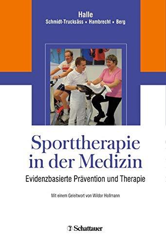 Sporttherapie in der Medizin. Evidenzbasierte Prävention und Therapie