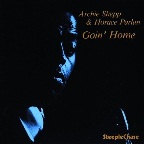 Goin' Home by Archie Shepp (1994-05-03)