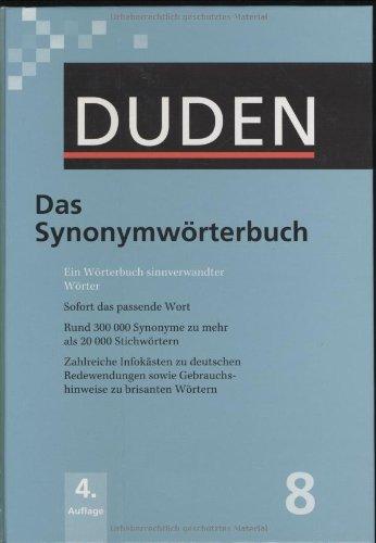 Der Duden in 12 Bänden. Das Standardwerk zur deutschen Sprache/Das Synonymwörterbuch: Ein Wörterbuch sinnverwandter Wörter
