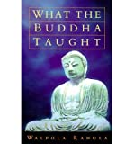 [(What the Buddha Taught)] [ By (author) Walpola Rahula, Foreword by Paul Demieville ] [September, 1997]