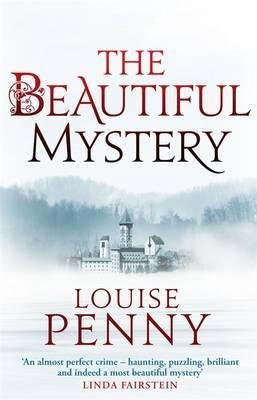 [The Beautiful Mystery] (By: Louise Penny) [published: July, 2013]