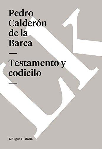 Testamento y codicilo (Memoria) por Pedro Calderón de la Barca