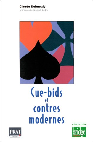 Cue-bids et contres modernes par Claude Delmouly