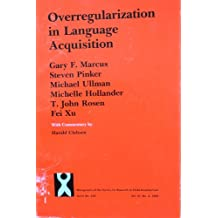 Overregularization in Language Acquisition (Monographs of the Society for Research in Child Development)