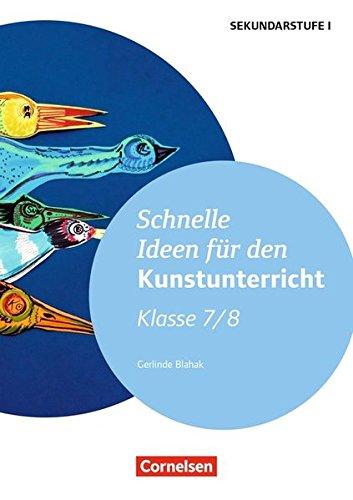Schnelle Ideen für den Kunstunterricht in der Sekundarstufe I: 7./8. Schuljahr - Kopiervorlagen