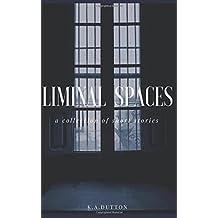 Liminal Spaces