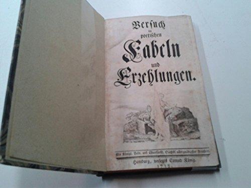 Versuch in poetischen Fabeln und Erzehlungen.