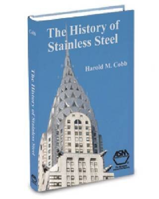 history-of-stainless-steel-edited-by-asm-international-published-on-november-2013