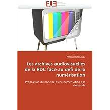 Les archives audiovisuelles de la RDC face au défi de la numérisation: Proposition du principe d'une numérisation à la demande (Omn.Univ.Europ.)