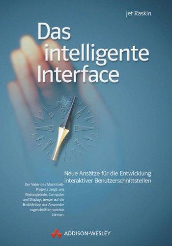 Das intelligente Interface . Neue Ansätze für die Entwicklung interaktiver Benutzerschnittstellen (Sonstige Bücher AW)