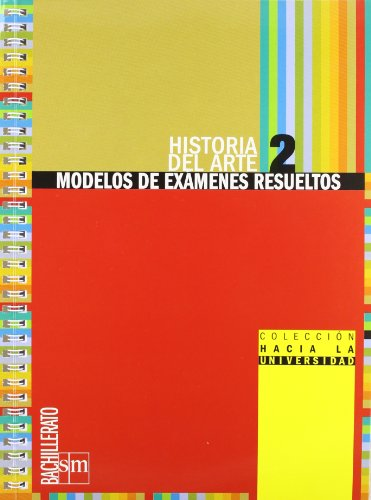 Historia del Arte: Modelos para exámenes resueltos. 2 Bachillerato - 9788467539875 por Equipo de Educación Secundaria de Ediciones SM