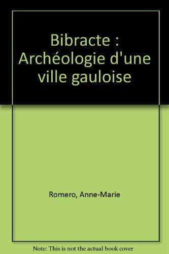 Bibracte : Archéologie d'une ville gauloise par Anne-Marie Romero