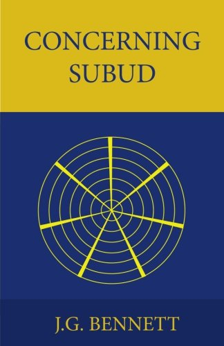 Concerning Subud: Revised Edition: Volume 5 (The Collected Works of J.G. Bennett)
