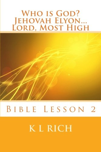 Who is God? Jehovah Elyon.Lord, Most High: Bible Lesson 2: Volume 2