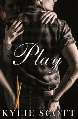 [(Play)] [By (author) Kylie Scott] published on (May, 2015)