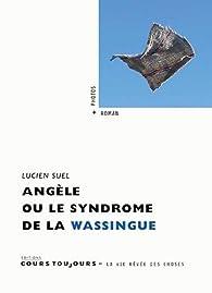 Angèle ou le syndrome de la wassingue par Lucien Suel